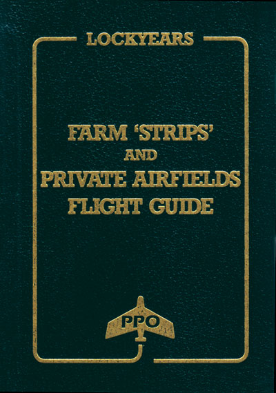 Lockyear's Farm 'Strips' and Private Airfields Flight Guide